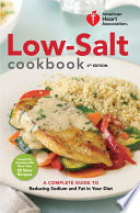 """American Heart Association Low-Salt Cookbook, 4th Edition: A Complete Guide to Reducing Sodium and Fat in Your Diet"" by American Heart Association"