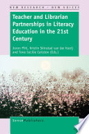 Teacher and Librarian Partnerships in Literacy Education in the 21st Century