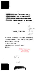 Guidelines For Creating Local Governments Selecting Local Government Headquarters And Grading Chieftaincies In Nigeria