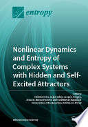 Nonlinear Dynamics and Entropy of Complex Systems with Hidden and Self excited Attractors