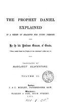 The prophet Daniel explained, tr. by M. Blackstone