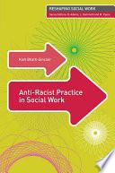 Anti Racist Practice in Social Work
