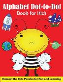 Alphabet Dot to Dot Book for Kids