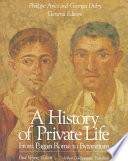 A History of Private Life  From pagan Rome to Byzantium