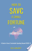 How To Save A Small Fortune   And The Planet