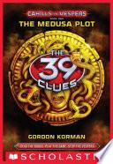 The 39 Clues  Cahills vs  Vespers Book 1  The Medusa Plot