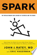 """Spark: The Revolutionary New Science of Exercise and the Brain"" by Eric Hagerman, John J. Ratey"