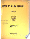 Directory of Physicians and Surgeons, Osteopaths, Drugless Practitioners, Chiropodists, Midwives Holding Certificates Issued Under the Medical Practice Acts of the State of California