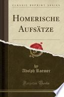 Homerische Aufsätze (Classic Reprint)