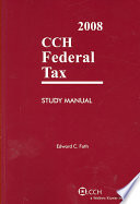 CCH Federal Tax Study Manual 2008