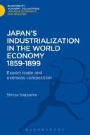Japan s Industrialization in the World Economy 1859 1899