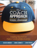 The Coach Approach to School Leadership Book