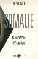 Pdf Somalie La guerre perdue de l'humanitaire Telecharger