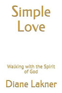 Simple Love  Walking with the Spirit of God