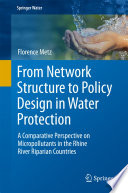 From Network Structure to Policy Design in Water Protection