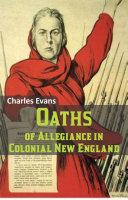 Oaths of Allegiance in Colonial New England [Pdf/ePub] eBook