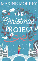 The Christmas Project  A laugh out loud romance from bestselling author Maxine Morrey