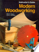 Modern Woodworking Instructor's Guide: Tools, Materials, and Processes