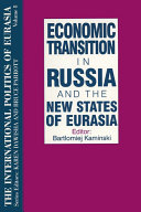 The International Politics of Eurasia  v  8  Economic Transition in Russia and the New States of Eurasia