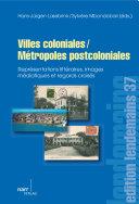 Pdf Villes coloniales/Métropoles postcoloniales Telecharger