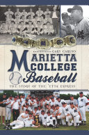 Marietta College Baseball: The Story of the 'Etta Express