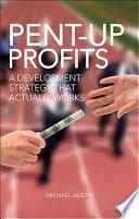 Pent-Up Profits