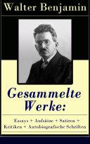 Gesammelte Werke: Essays + Aufsätze + Satiren + Kritiken + Autobiografische Schriften [Pdf/ePub] eBook