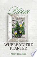 Bloom Where You re Planted Book PDF
