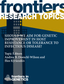 Should we aim for genetic improvement in host resistance or tolerance to infectious disease?