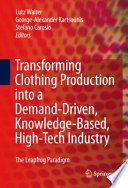 Transforming Clothing Production Into A Demand Driven Knowledge Based High Tech Industry Book PDF