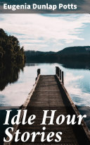 Idle Hour Stories [Pdf/ePub] eBook