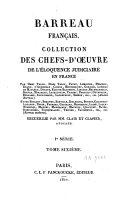 Barreau français, collection des chefs-d'oeuvres de l'éloquence judiciaire en France ...