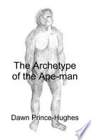 The Archetype of the Ape Man