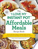 The 'I Love My Instant Pot®' Affordable Meals Recipe Book