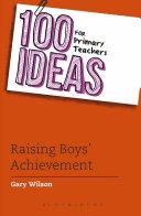 100 Ideas for Primary Teachers: Raising Boys' Achievement