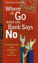 Where to Go when the Bank Says No