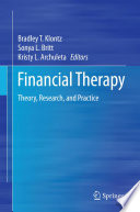 """Financial Therapy: Theory, Research, and Practice"" by Bradley T. Klontz, Sonya L. Britt, Kristy L. Archuleta"