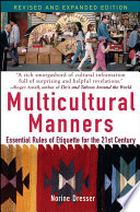 """Multicultural Manners: Essential Rules of Etiquette for the 21st Century"" by Norine Dresser"