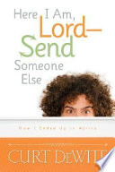 Here I Am, Lord--Send Someone Else
