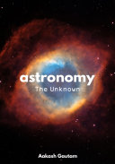Astronomy  The Unknown