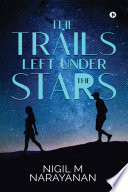 The trails left under the stars