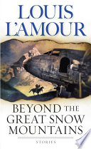 Beyond the Great Snow Mountains Book