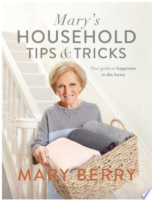 Download Mary's Household Tips and Tricks Free Books - Dlebooks.net