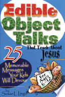 Edible Object Talks That Teach About Jesus