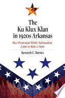 The Ku Klux Klan in 1920s Arkansas