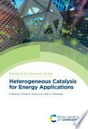 Heterogeneous Catalysis for Energy Applications Book