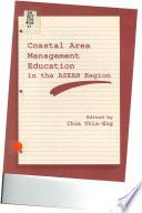 Coastal Area Management Education In The Asean Region