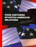 Four Centuries of Dutch American Relations