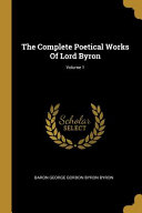 The Complete Poetical Works Of Lord Byron;