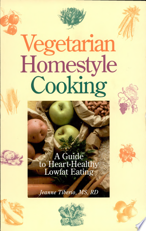 Download Vegetarian Homestyle Cooking online Books - godinez books